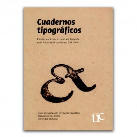 Cuadernos tipográficos. Estudios en torno a la tipografía en el Suroccidente colombiano 2014-2016