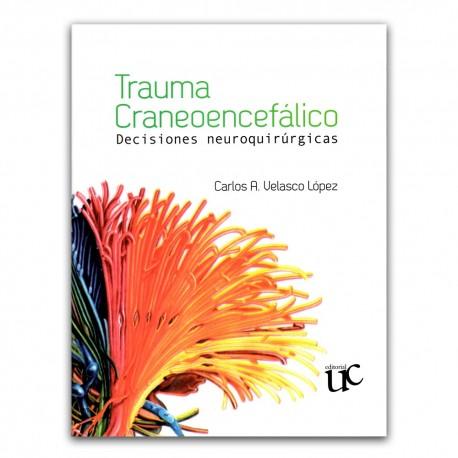 Trauma craneoencefálico. Decisiones neuroquirúrgicas