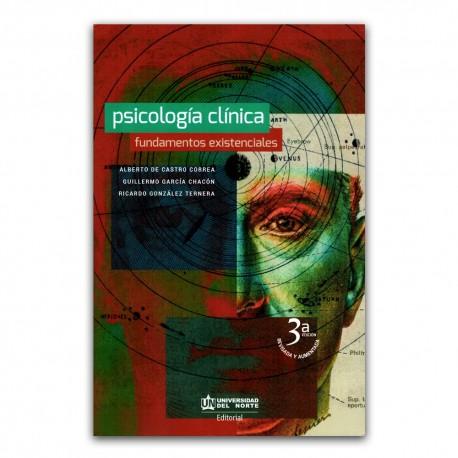 Psicología clínica. Fundamentos existenciales