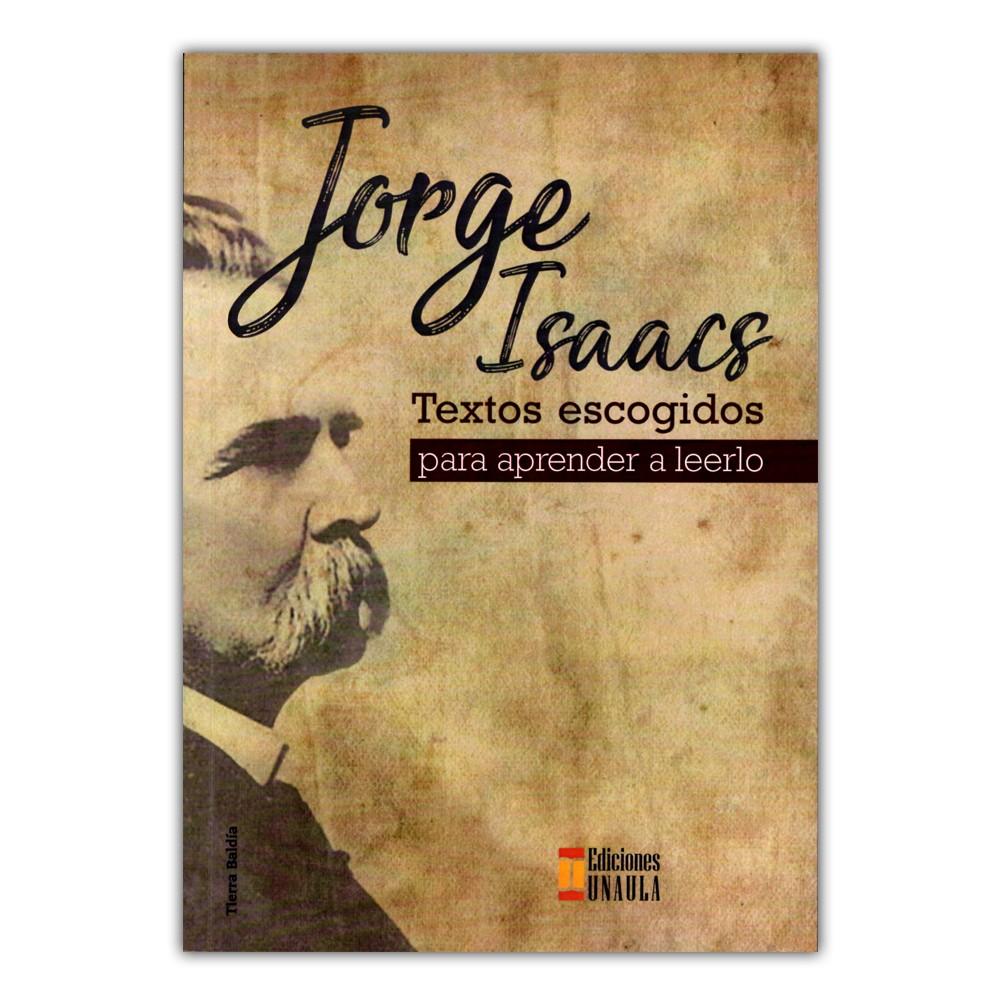Comprar libro Jorge Isaacs. Textos escogidos para aprender a leerlo