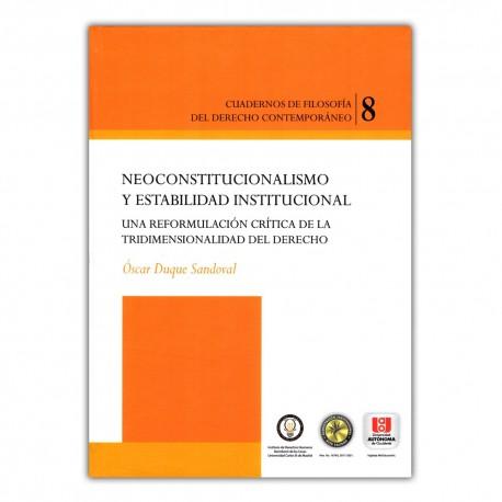 Neoconstitucionalismo y estabilidad institucional. Una reformación critica de la tridimensionalidad del derecho