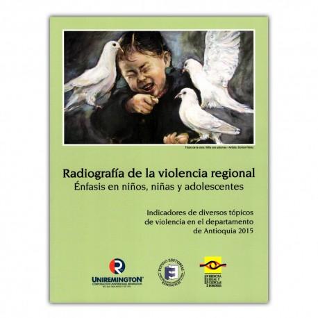 Radiografía de la violencia regional. Énfasis en niños, niñas y adolescentes