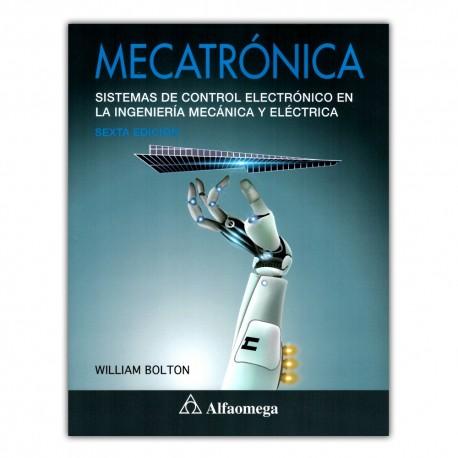 Mecatrónica. Sistemas de control electrónico en la ingeniería mecánica y eléctrica