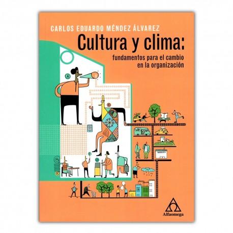 Cultura y clima: fundamentos para el cambio en la organización