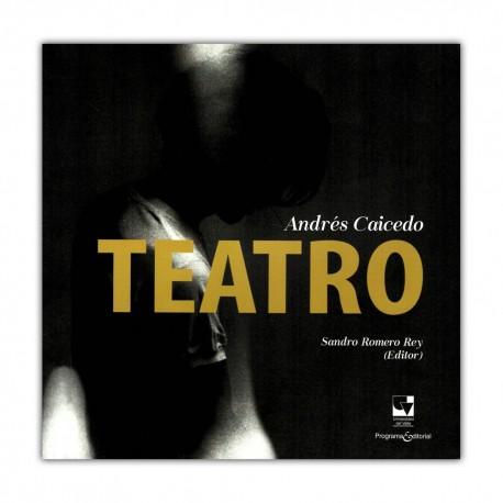 Andrés Caicedo. Teatro