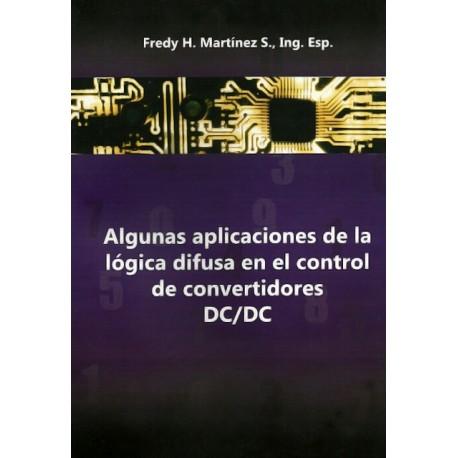 Libro Algunas aplicaciones de la lógica difusa en el control de convertidores DC/DC