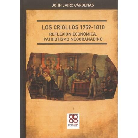 Los criollos 1759-1810 Reflexión económica. Patriotismo neogranadino