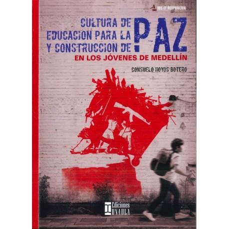 Cultura de paz, educación para la paz y construcción de paz en los jóvenes de Medellín