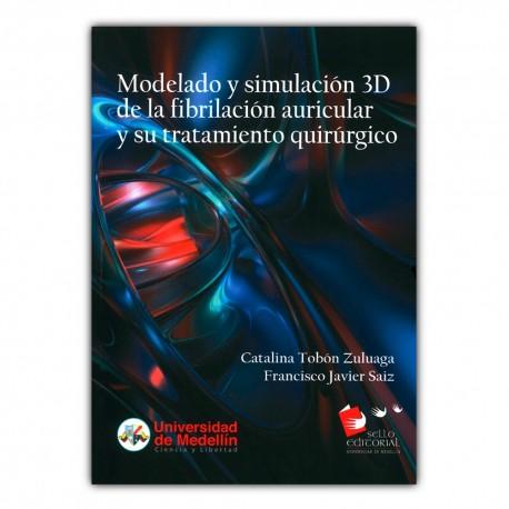 Modelado y simulación 3D de la fibrilación auricular y su tratamiento quirúrgico