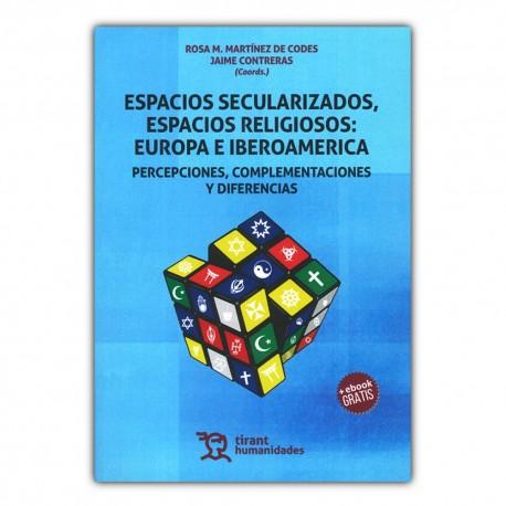 Espacios secularizados, espacios religiosos: Europa e Iberoamérica. Percepciones, complementaciones y diferencias