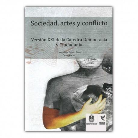 Sociedad, artes y conflicto. Versión XXI de la Catedra Democracia y Ciudadanía