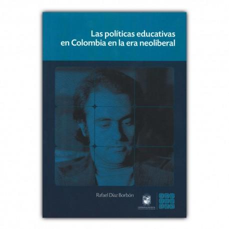 Las políticas educativas en Colombia en la era neoliberal