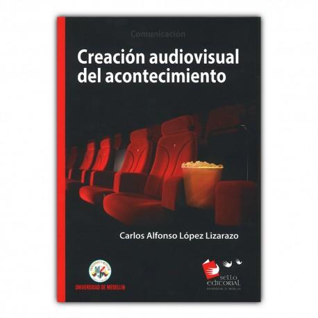 Creación audiovisual del acontecimiento