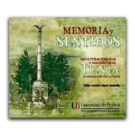 Memoria y sentidos. Esculturas públicas y monumentos de Tunja en comunicación con la ciudad – Julián Andrés Llanos Jaramillo – U