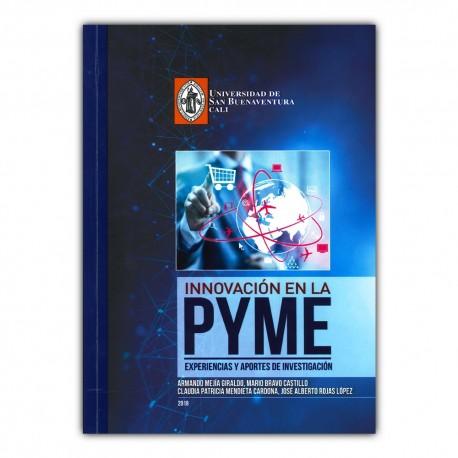 Innovación en la pyme. Experiencias y aportes de investigación