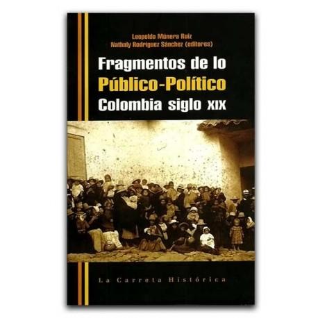 Fragmentos de lo público-político. Colombia siglo XIX – La Carreta Editores