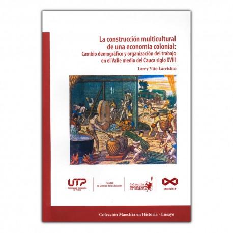 La construcción multicultural de una economía colonial: Cambio demográfico y organización del trabajo en el Valle