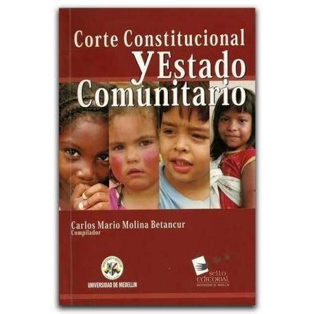Corte Constitucional y Estado Comunitario – Universidad de Medellín
