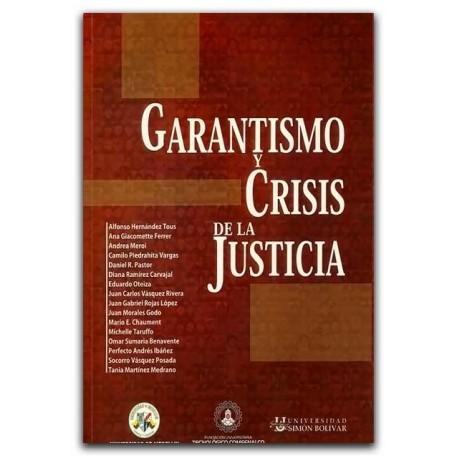 Garantismo y crisis de la justicia – Universidad de Medellín