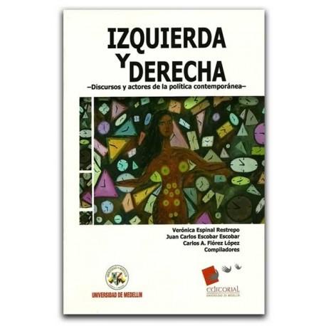 Izquierda y derecha. Discursos y actores de la política contemporánea – Universidad de Medellín