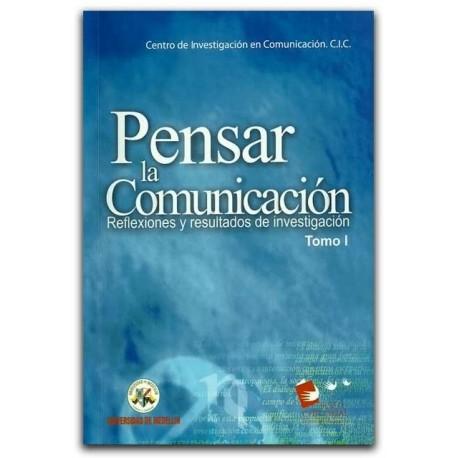 Pensar la Comunicación. Reflexiones y avances en investigación –Universidad de Medellín