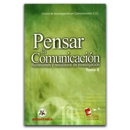 Pensar la Comunicación. Reflexiones y resultados de investigación. Tomo II – La Carreta Editores