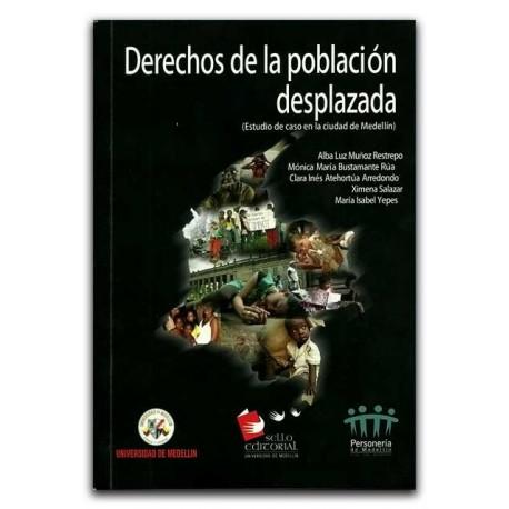 Derechos de la población desplazada (Estudio de caso en la ciudad de Medellín)- Universidad de Medellín