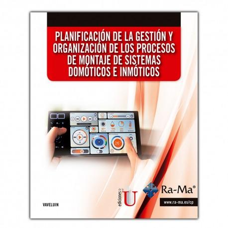 Planificación de la gestión y organización de los procesos de montaje de sistemas domóticos e inmóticos