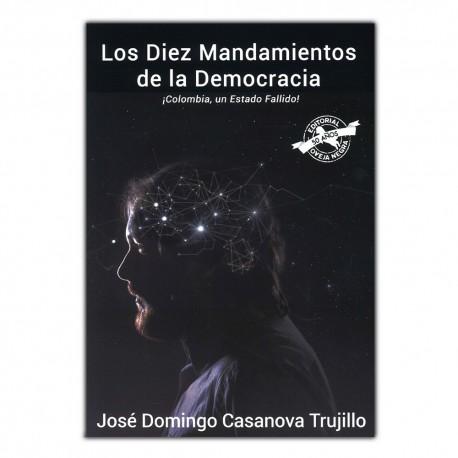Los diez mandamientos de la democracia ¡Colombia, un Estado Fallido!