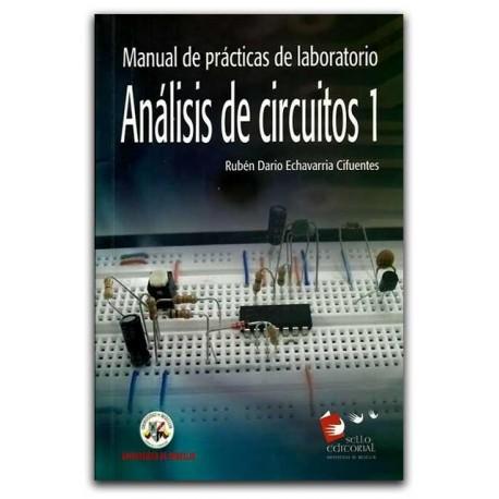 Manual de prácticas de laboratorio. Análisis de circuitos 1 – Rubén Darío Echavarría Cifuentes – Universidad de Medellín