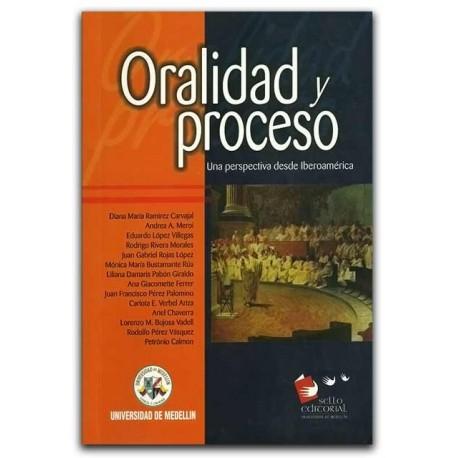 Oralidad y proceso. Una perspectiva desde Iberoamérica – Universidad de Medellín