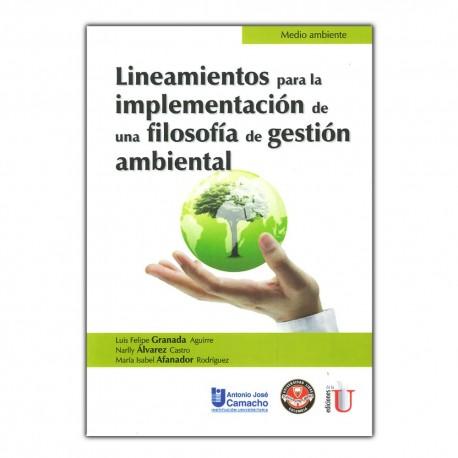 Lineamientos para la implementación de una filosofía de gestión ambiental