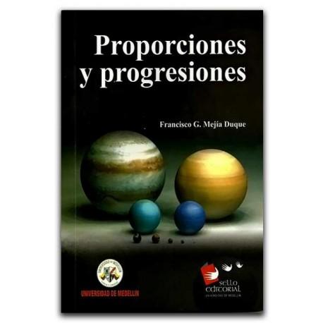 Proporciones y progresiones – Francisco G. Mejía Duque – Universidad de Medellín