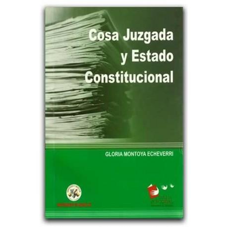 Cosa juzgada y Estado Constitucional – Gloria Montoya Echeverri – Universidad de Medellín