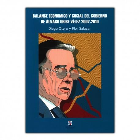 Balance económico y social del gobierno de Álvaro Uribe Vélez 2002-2010