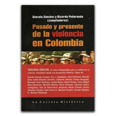 Pasado y presente de la violencia en Colombia – La Carreta Editores