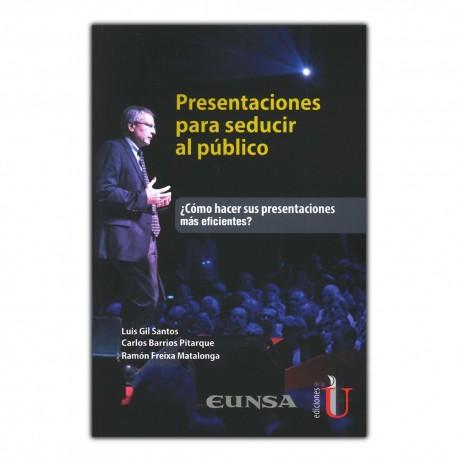 Presentaciones para seducir al público, ¿Cómo hacer sus presentaciones más eficientes?