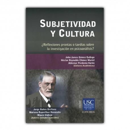 Subjetividad y cultura. ¿Reflexiones prontas o tardías sobre la investigación en  psicoanálisis?