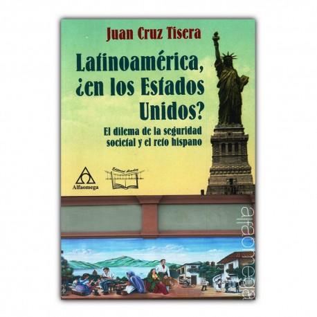 Latinoamérica, ¿en los Estados Unidos? El dilema de la seguridad societal y el reto hispano