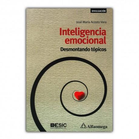 Inteligencia emocional. Desmontando tópicos
