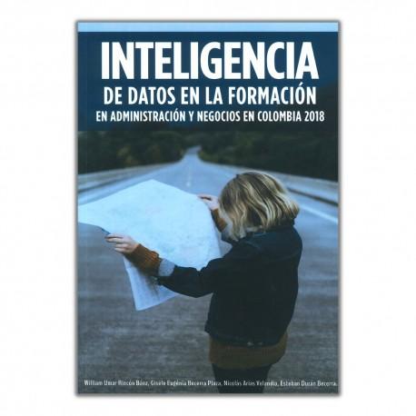 Inteligencia de datos en la formación en administración y negocios en Colombia 2018
