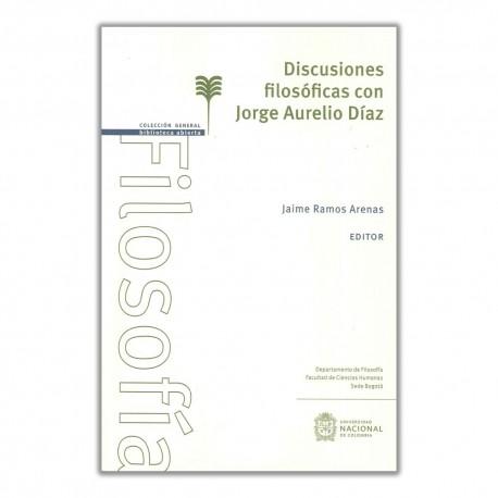 Discusiones filosóficas con Jorge Aurelio Díaz