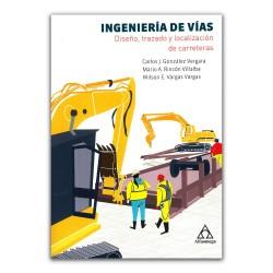 Ingeniería de vías. Diseño, trazado y localización de carreteras