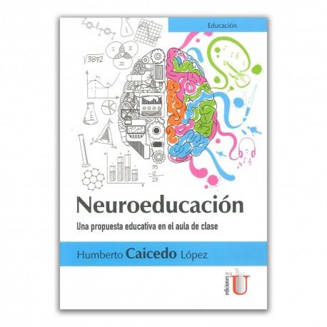 Neuroeducación. Una propuesta educativa en el aula de clase