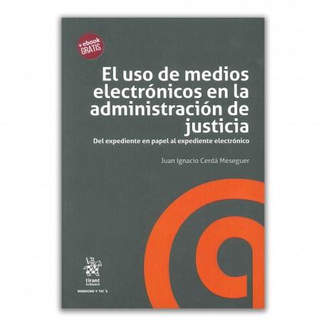 El uso de medios electrónicos en la administración de justicia