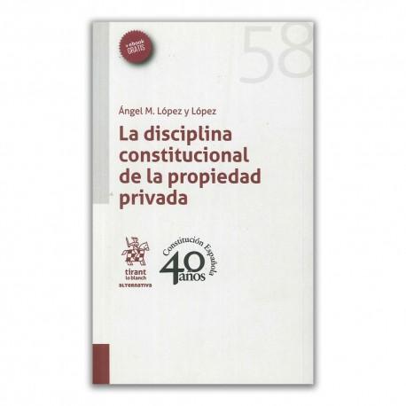 La disciplina constitucional de la propiedad privada