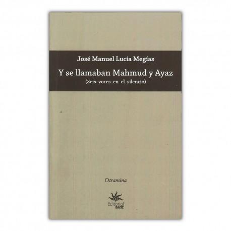 Y se llamaban Mahmud y Ayaz (seis voces en el silencio)