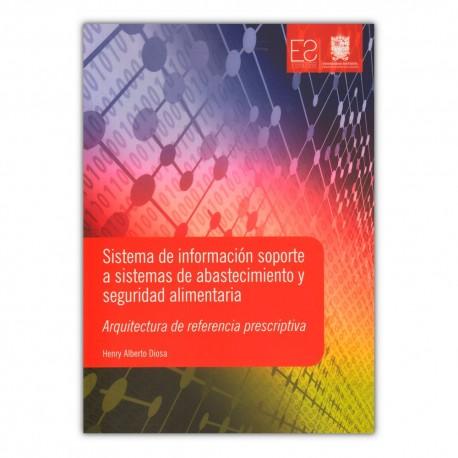 Sistema de información soporte a sistemas de abastecimiento y seguridad alimentaria arquitectura de referencia prescriptiva