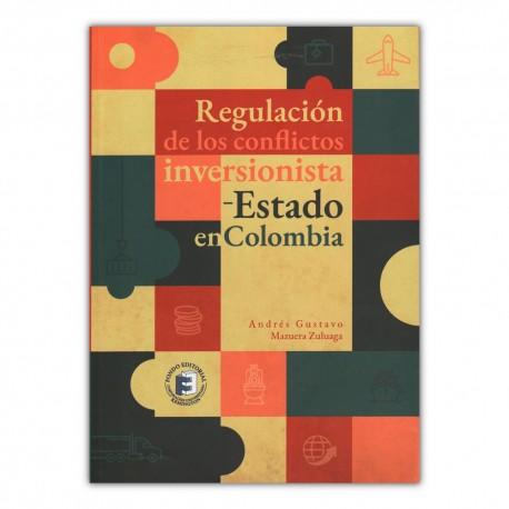 Regulación de los conflictos inversionista – Estado en Colombia