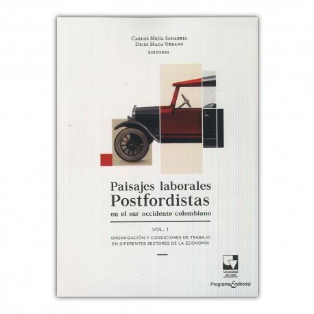 Paisajes laborales Postfordistas en el sur occidente colombiano vol.1